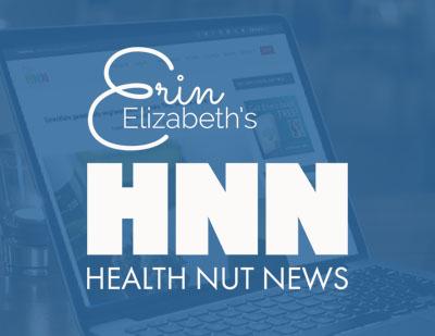 Erin Elizabeth's healthnutnews